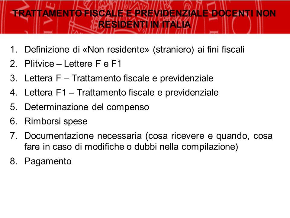 TRATTAMENTO FISCALE E PREVIDENZIALE DOCENTI NON RESIDENTI IN ITALIA 1.Definizione di «Non residente» (straniero) ai fini fiscali 2.Plitvice – Lettere