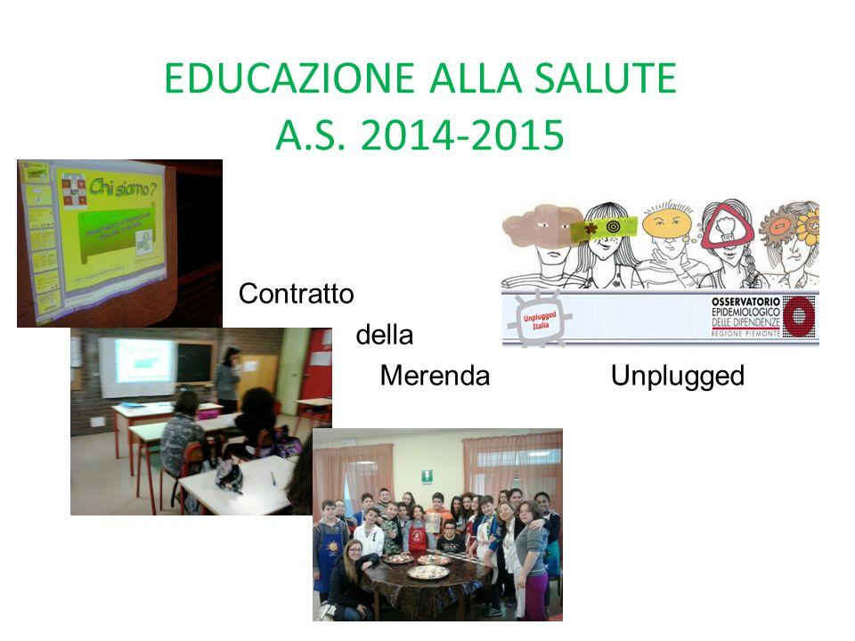 EDUCAZIONE ALLA SALUTE A.S. 2014-2015 Contratto della Merenda Unplugged