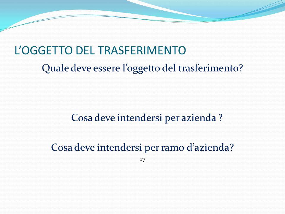 L'OGGETTO DEL TRASFERIMENTO Quale deve essere l'oggetto del trasferimento.
