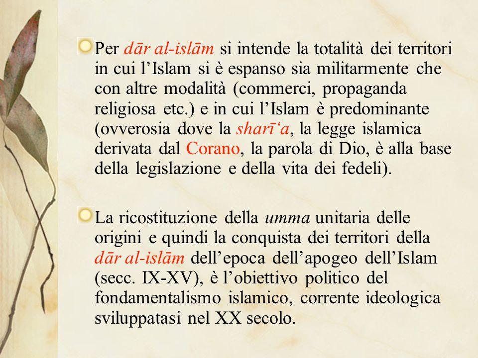 La umma e la dār al-islām La comunità musulmana è definita da un vincolo di lealtà transnazionale e interculturale, una comunità unica di fedeli, nono