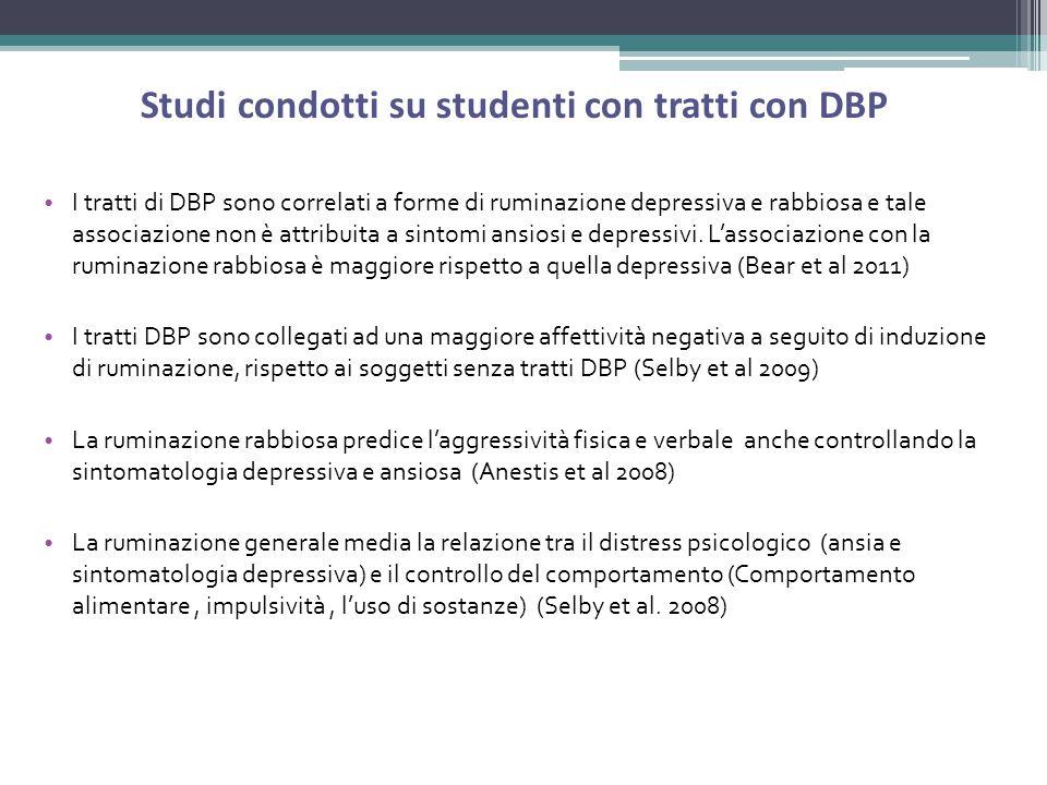 Studi condotti su studenti con tratti con DBP I tratti di DBP sono correlati a forme di ruminazione depressiva e rabbiosa e tale associazione non è at
