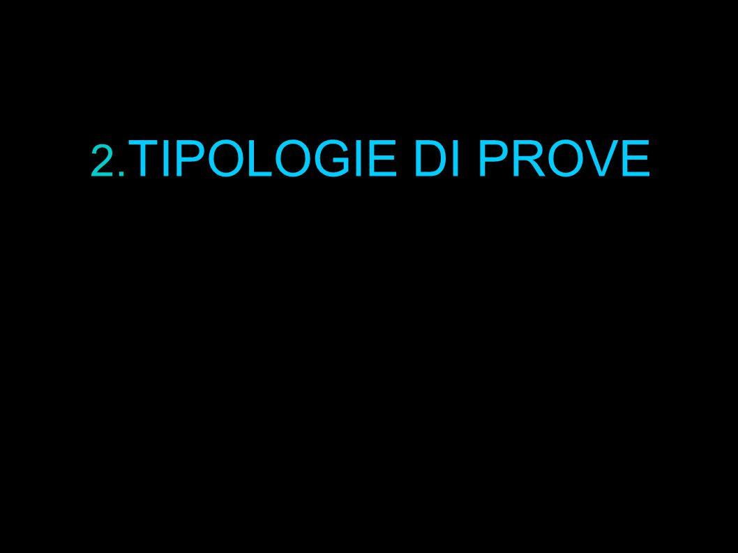 2. TIPOLOGIE DI PROVE