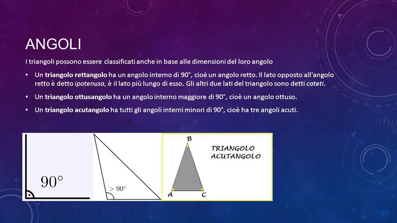 ANGOLI I triangoli possono essere classificati anche in base alle dimensioni del loro angolo Un triangolo rettangolo ha un angolo interno di 90°, cioè