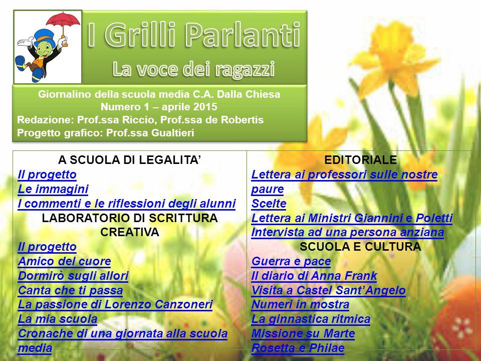Giornalino della scuola media C.A. Dalla Chiesa Numero 1 – aprile 2015 Redazione: Prof.ssa Riccio, Prof.ssa de Robertis Progetto grafico: Prof.ssa Gua