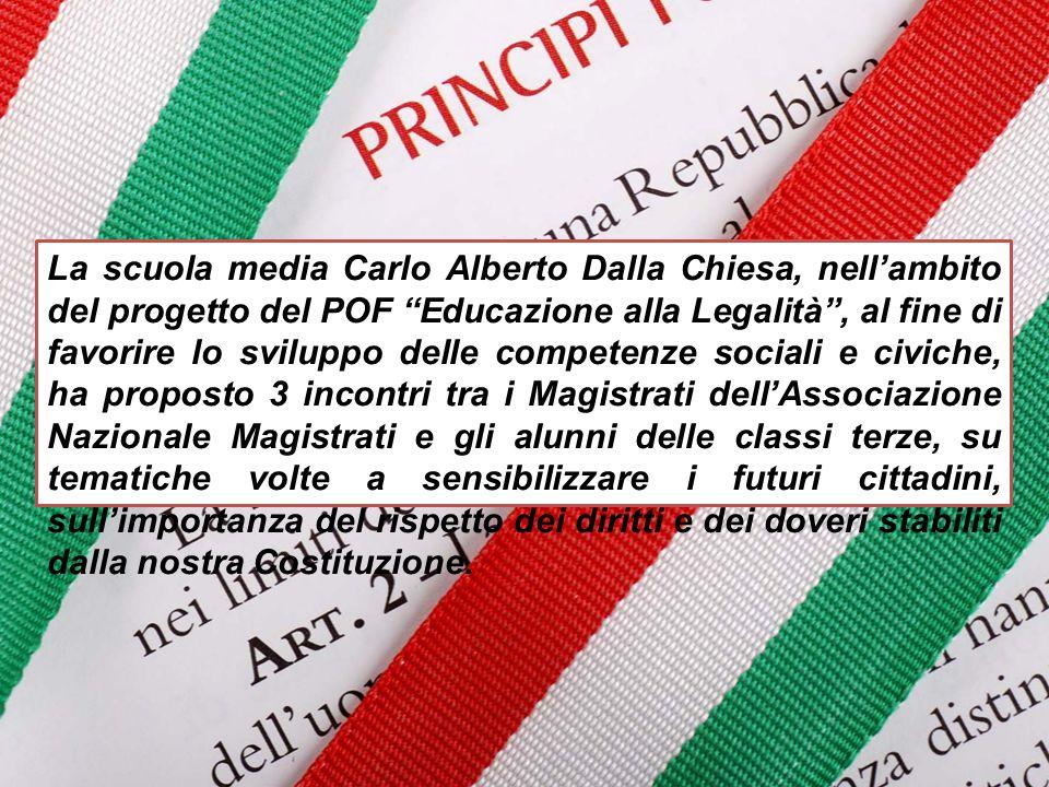 """La scuola media Carlo Alberto Dalla Chiesa, nell'ambito del progetto del POF """"Educazione alla Legalità"""", al fine di favorire lo sviluppo delle compete"""
