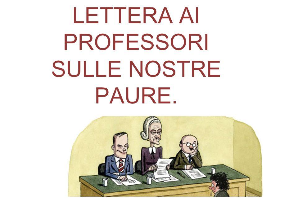LETTERA AI PROFESSORI SULLE NOSTRE PAURE.