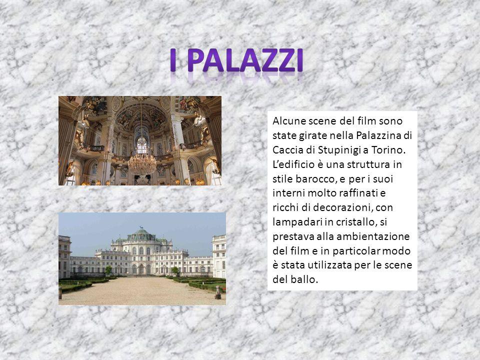 Alcune scene del film sono state girate nella Palazzina di Caccia di Stupinigi a Torino. L'edificio è una struttura in stile barocco, e per i suoi int