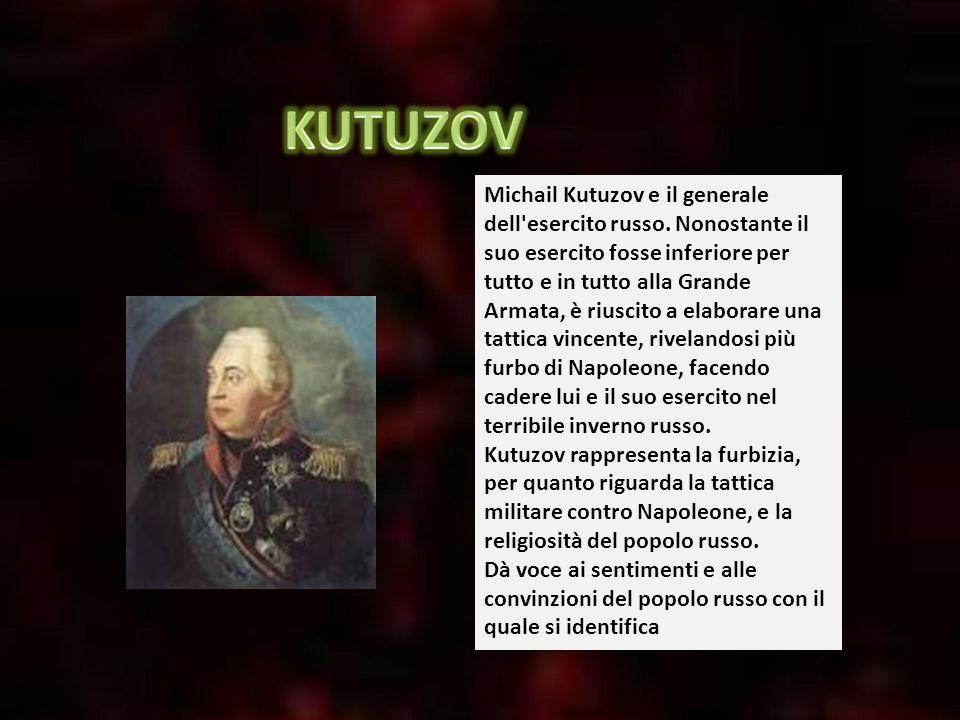 Michail Kutuzov e il generale dell'esercito russo. Nonostante il suo esercito fosse inferiore per tutto e in tutto alla Grande Armata, è riuscito a el