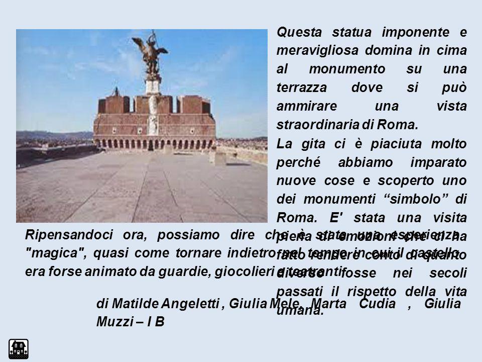Questa statua imponente e meravigliosa domina in cima al monumento su una terrazza dove si può ammirare una vista straordinaria di Roma. La gita ci è