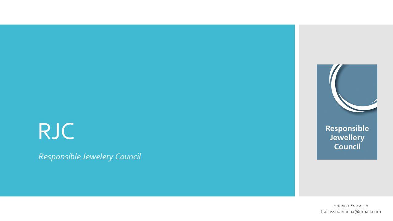 RJC Responsible Jewelery Council Arianna Fracasso fracasso.arianna@gmail.com