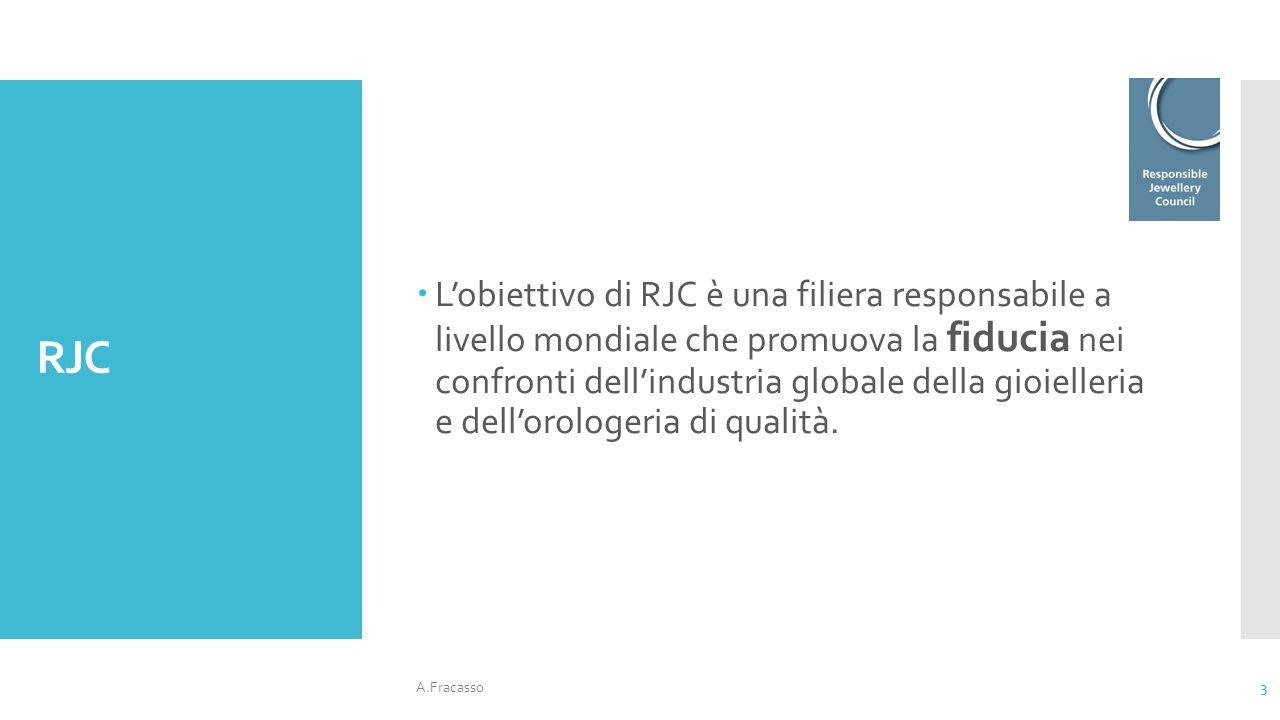 RJC  L'obiettivo di RJC è una filiera responsabile a livello mondiale che promuova la fiducia nei confronti dell'industria globale della gioielleria