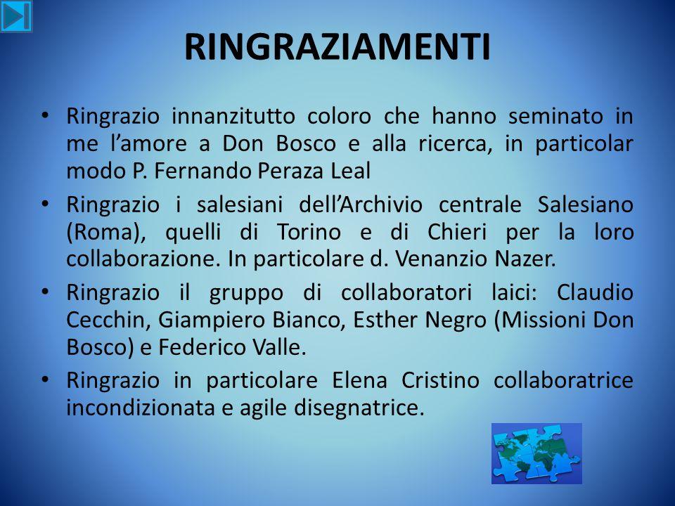 RINGRAZIAMENTI Ringrazio innanzitutto coloro che hanno seminato in me l'amore a Don Bosco e alla ricerca, in particolar modo P. Fernando Peraza Leal R