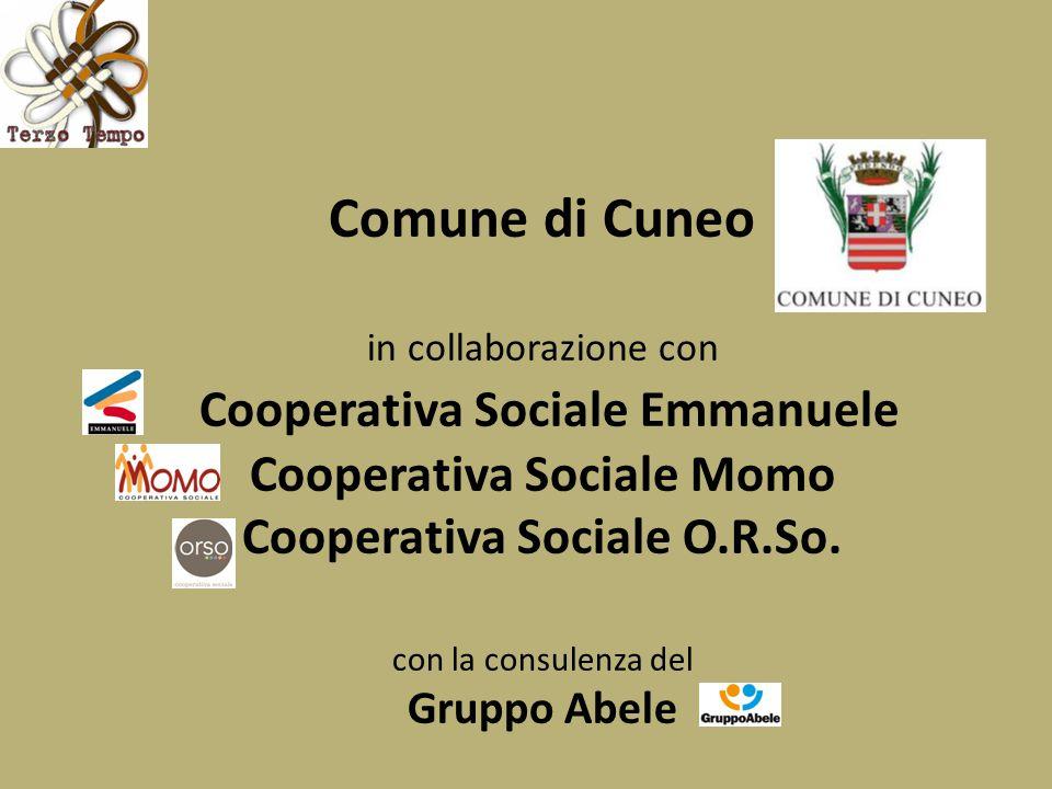 Comune di Cuneo in collaborazione con Cooperativa Sociale Emmanuele Cooperativa Sociale Momo Cooperativa Sociale O.R.So. con la consulenza del Gruppo