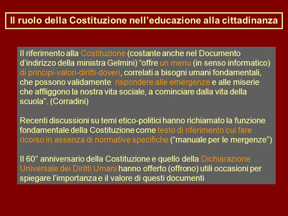 Il ruolo della Costituzione nell'educazione alla cittadinanza Il riferimento alla Costituzione (costante anche nel Documento d'indirizzo della ministr