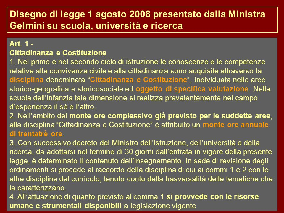 Disegno di legge 1 agosto 2008 presentato dalla Ministra Gelmini su scuola, università e ricerca Art. 1 - Cittadinanza e Costituzione 1. Nel primo e n