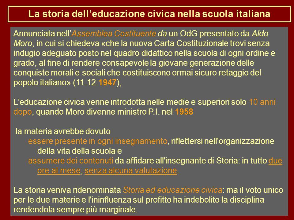 La storia dell'educazione civica nella scuola italiana Annunciata nell'Assemblea Costituente da un OdG presentato da Aldo Moro, in cui si chiedeva «ch