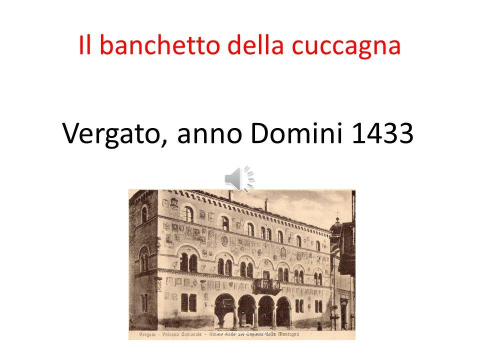 Il banchetto della cuccagna Vergato, anno Domini 1433