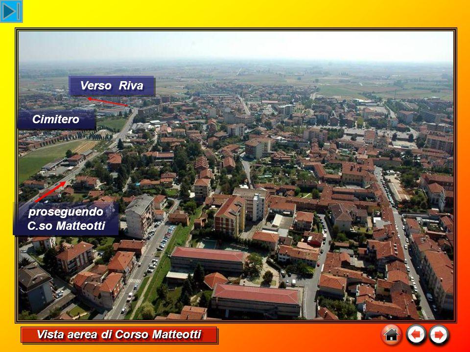 proseguendo C.so Matteotti Cimitero Verso Riva Vista aerea di Corso Matteotti