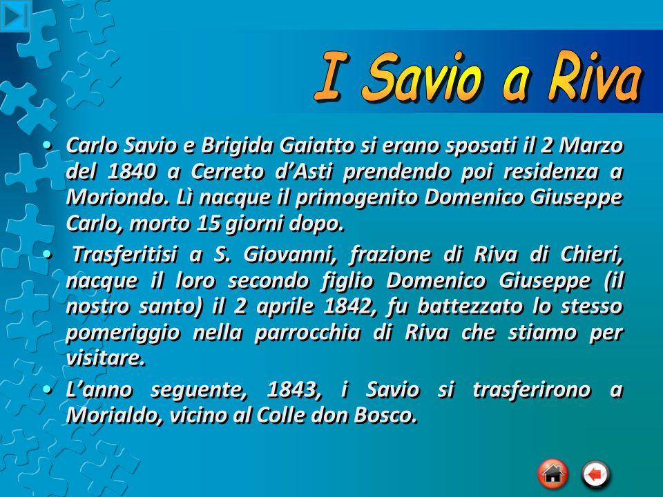 Carlo Savio e Brigida Gaiatto si erano sposati il 2 Marzo del 1840 a Cerreto d'Asti prendendo poi residenza a Moriondo.