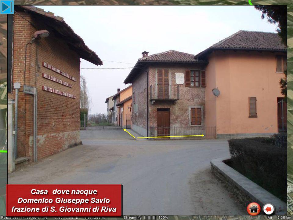 Casa dove nacque Domenico Giuseppe Savio frazione di S.