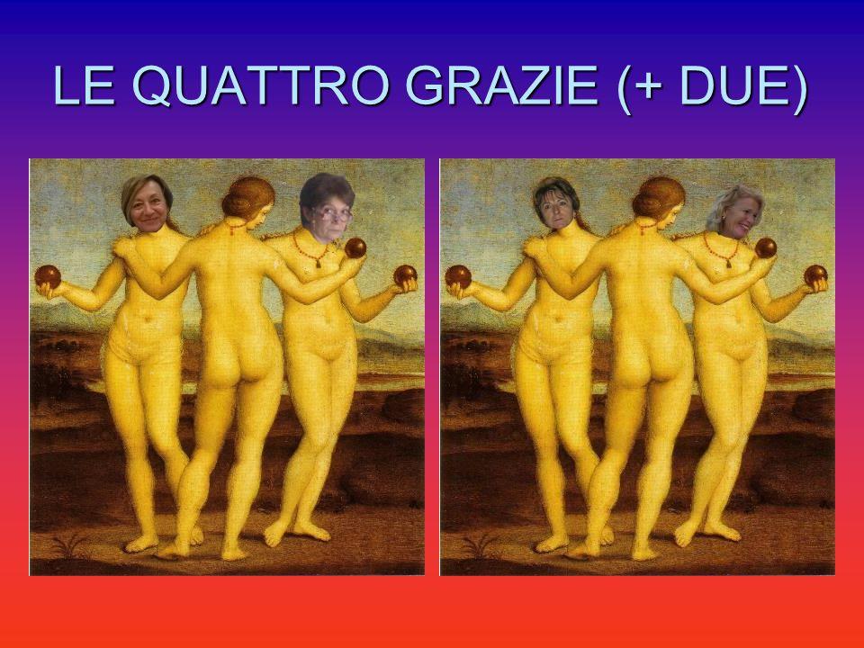 LE QUATTRO GRAZIE (+ DUE)