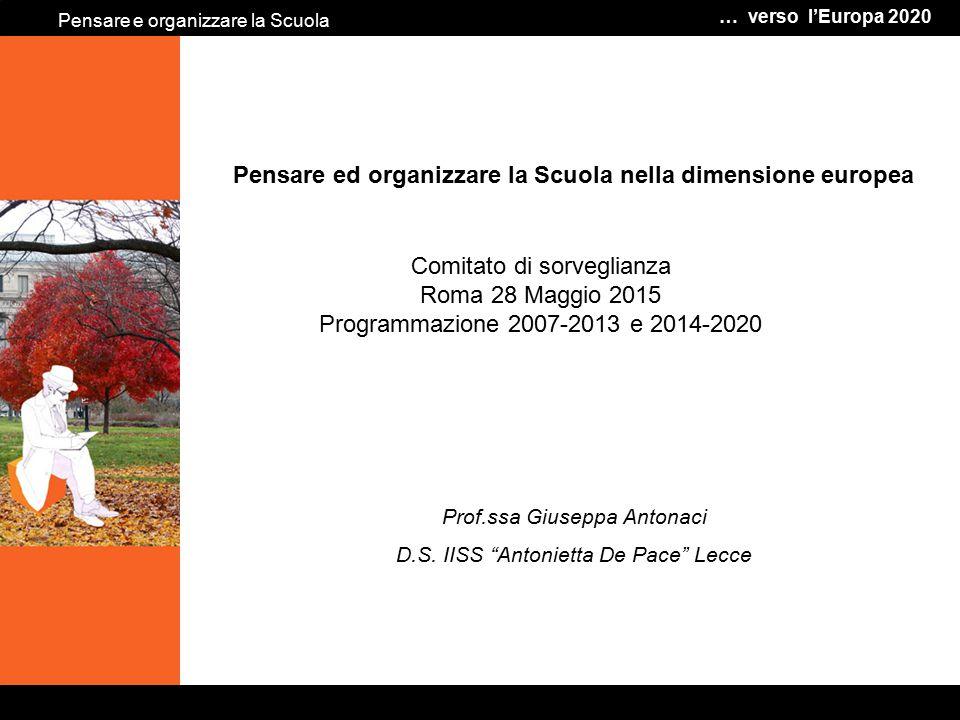 """Pensare ed organizzare la Scuola nella dimensione europea Prof.ssa Giuseppa Antonaci D.S. IISS """"Antonietta De Pace"""" Lecce … verso l'Europa 2020 Pensar"""