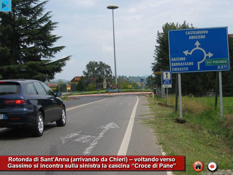 Rotonda di Sant'Anna (arrivando da Chieri) – voltando verso Gassimo si incontra sulla sinistra la cascina Croce di Pane