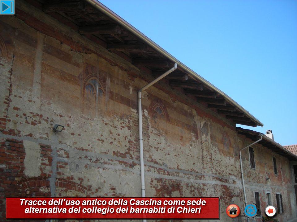 Tracce dell'uso antico della Cascina come sede alternativa del collegio dei barnabiti di Chieri