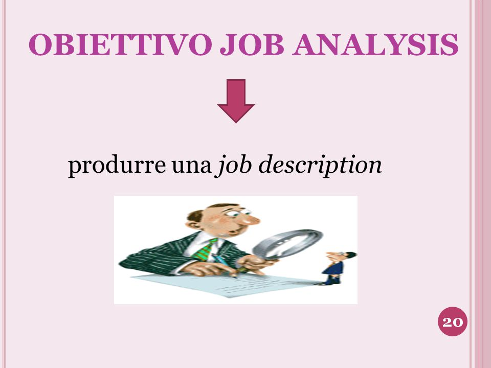 OBIETTIVO JOB ANALYSIS produrre una job description 20