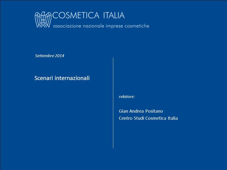 Settembre 2014 Gian Andrea Positano Scenari internazionali Nome Cognome 1 Scenari internazionali relatore: Gian Andrea Positano Centro Studi Cosmetica Italia Settembre 2014