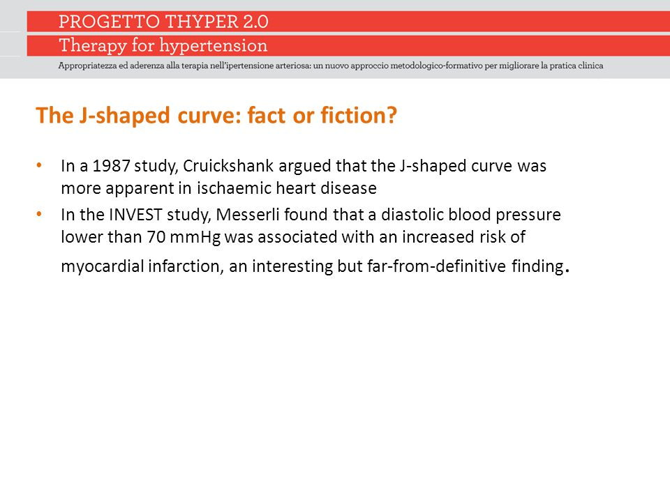 The J-shaped curve: fact or fiction? In a 1987 study, Cruickshank argued that the J-shaped curve was more apparent in ischaemic heart disease In the I