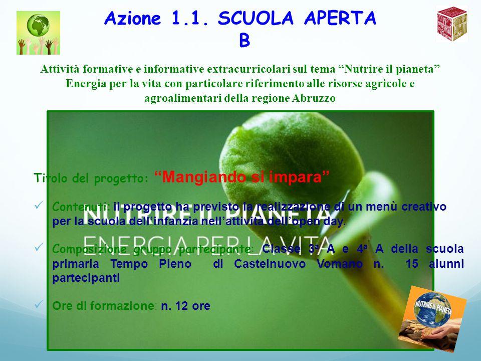 """Azione 1.1. SCUOLA APERTA B Attività formative e informative extracurricolari sul tema """"Nutrire il pianeta"""" Energia per la vita con particolare riferi"""