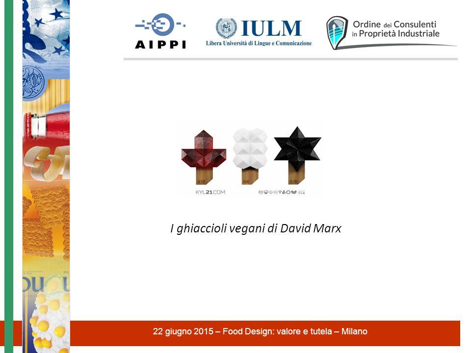 I ghiaccioli vegani di David Marx 22 giugno 2015 – Food Design: valore e tutela – Milano