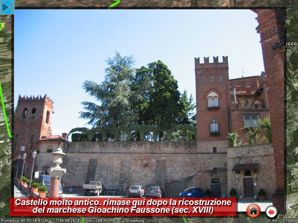 Castello molto antico. rimase qui dopo la ricostruzione del marchese Gioachino Faussone (sec.