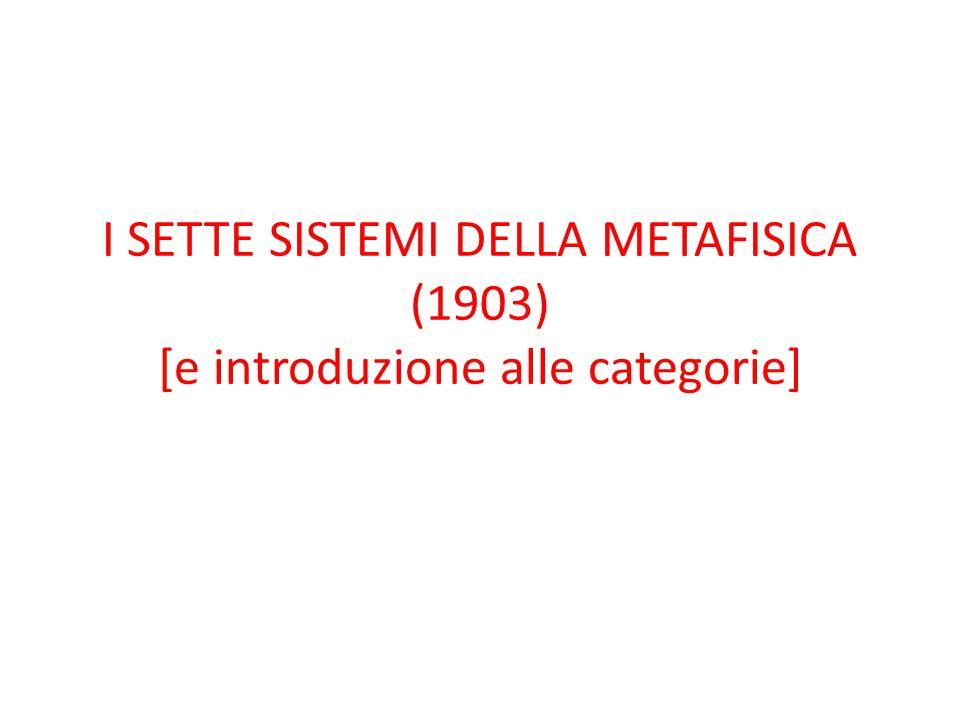 I SETTE SISTEMI DELLA METAFISICA (1903) [e introduzione alle categorie]