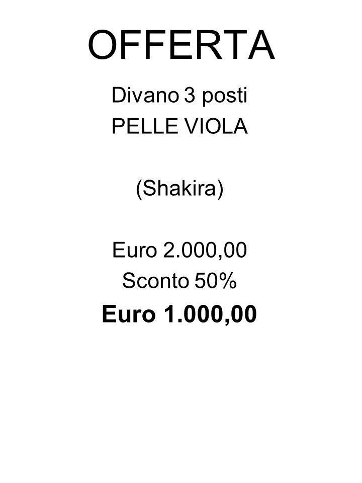 OFFERTA Divano 3 posti PELLE VIOLA (Shakira) Euro 2.000,00 Sconto 50% Euro 1.000,00