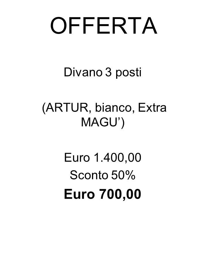 OFFERTA Divano 3 posti (ARTUR, bianco, Extra MAGU') Euro 1.400,00 Sconto 50% Euro 700,00
