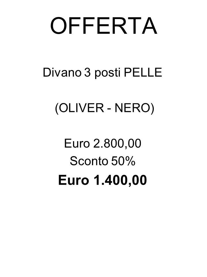 OFFERTA Divano 2 posti PELLE (DORIS - NERO) Euro 1400,00 Sconto 50% Euro 800,00
