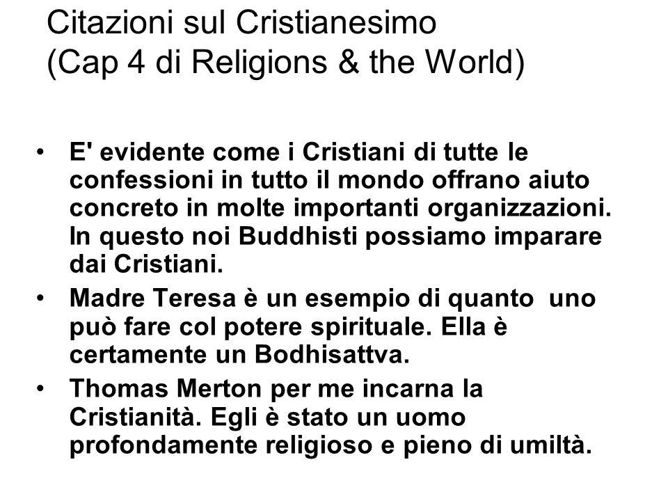 Citazioni sul Cristianesimo (Cap 4 di Religions & the World) E' evidente come i Cristiani di tutte le confessioni in tutto il mondo offrano aiuto conc