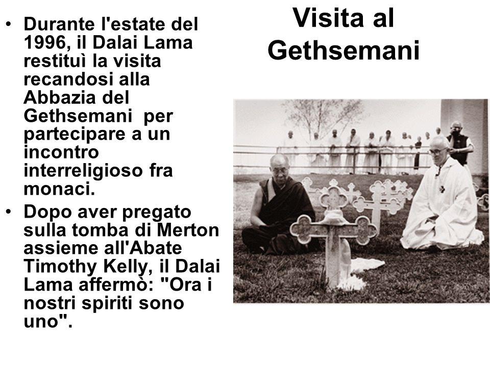 Visita al Gethsemani Durante l'estate del 1996, il Dalai Lama restituì la visita recandosi alla Abbazia del Gethsemani per partecipare a un incontro i