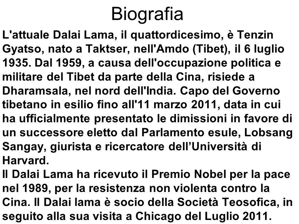 L'attuale Dalai Lama, il quattordicesimo, è Tenzin Gyatso, nato a Taktser, nell'Amdo (Tibet), il 6 luglio 1935. Dal 1959, a causa dell'occupazione pol