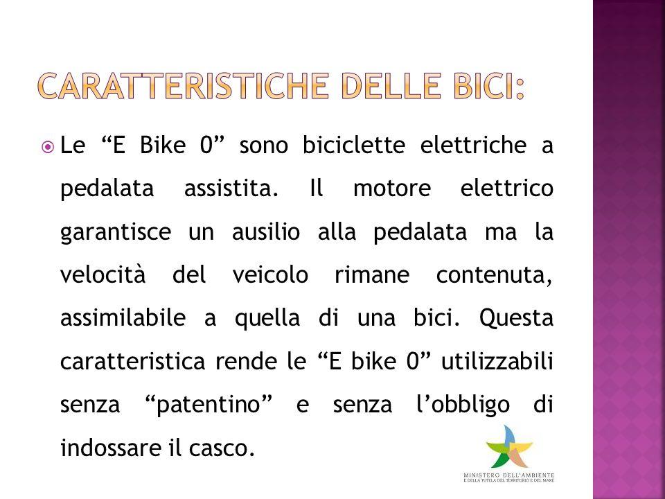  Le E Bike 0 sono biciclette elettriche a pedalata assistita.