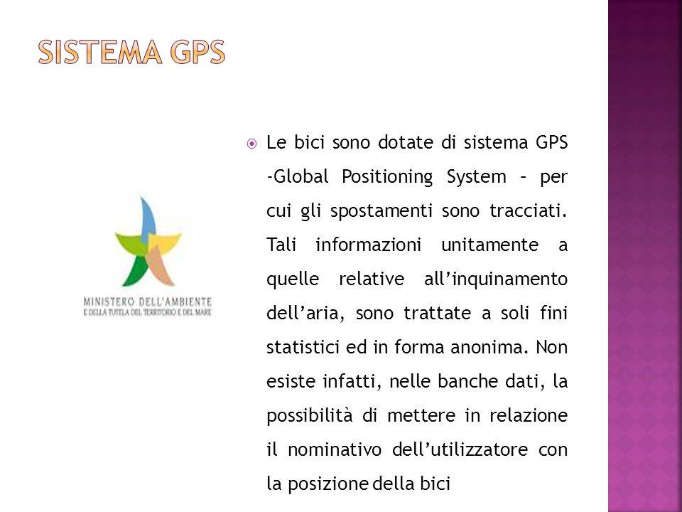  Le bici sono dotate di sistema GPS -Global Positioning System – per cui gli spostamenti sono tracciati.