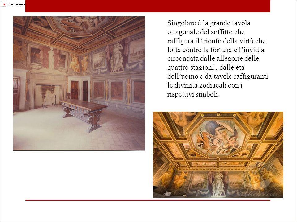 Singolare è la grande tavola ottagonale del soffitto che raffigura il trionfo della virtù che lotta contro la fortuna e l'invidia circondata dalle allegorie delle quattro stagioni, dalle età dell'uomo e da tavole raffiguranti le divinità zodiacali con i rispettivi simboli.