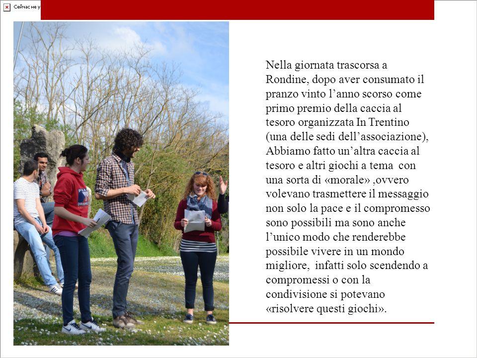 Nella giornata trascorsa a Rondine, dopo aver consumato il pranzo vinto l'anno scorso come primo premio della caccia al tesoro organizzata In Trentino
