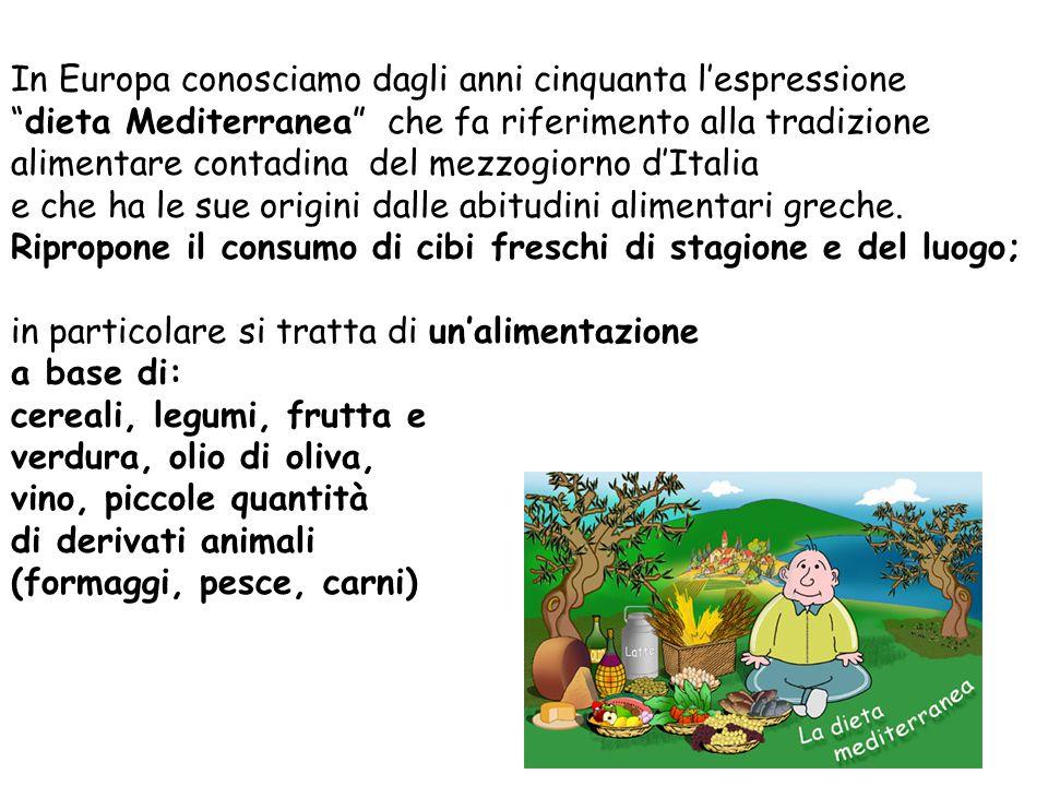 """In Europa conosciamo dagli anni cinquanta l'espressione """"dieta Mediterranea"""" che fa riferimento alla tradizione alimentare contadina del mezzogiorno d"""