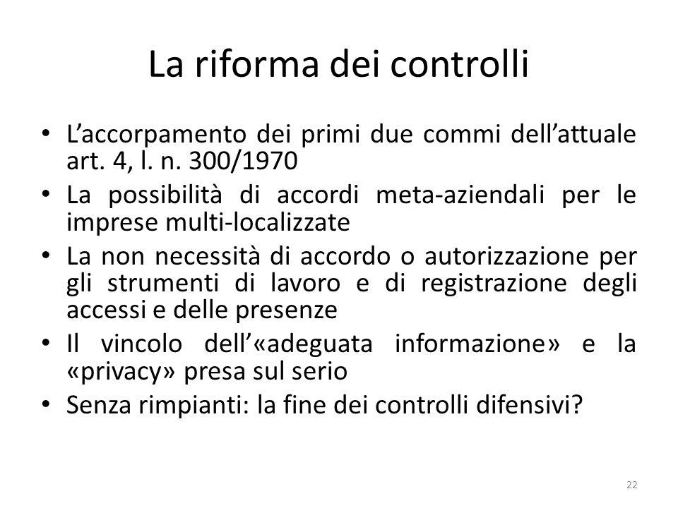 La riforma dei controlli L'accorpamento dei primi due commi dell'attuale art. 4, l. n. 300/1970 La possibilità di accordi meta-aziendali per le impres