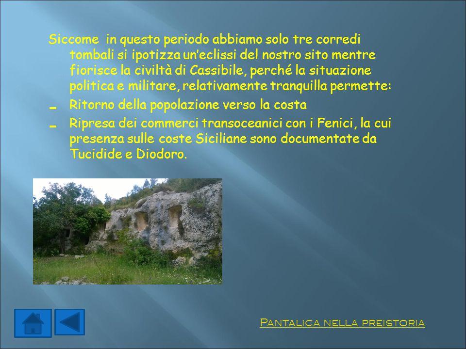 Siccome in questo periodo abbiamo solo tre corredi tombali si ipotizza un'eclissi del nostro sito mentre fiorisce la civiltà di Cassibile, perché la s