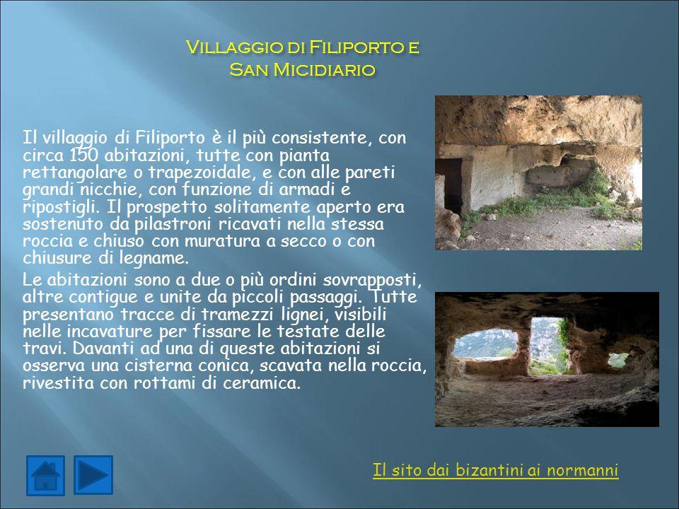 Villaggio di Filiporto e San Micidiario Il villaggio di Filiporto è il più consistente, con circa 150 abitazioni, tutte con pianta rettangolare o trap