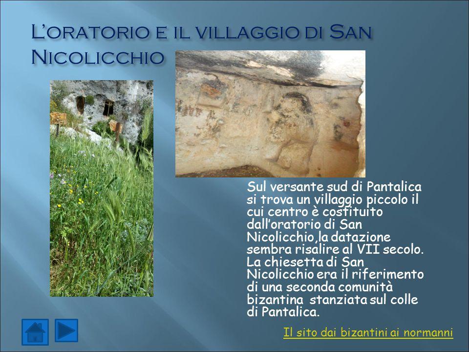 L'oratorio e il villaggio di San Nicolicchio Sul versante sud di Pantalica si trova un villaggio piccolo il cui centro è costituito dall'oratorio di S